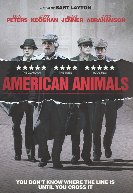 American animals / written and directed by Bart Layton