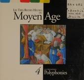 Les très riches heures du moyen âge. Vol. 4, Les premières polyphonies
