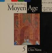 Les très riches heures du moyen âge. Vol. 5, Le siècle de l'ars nova