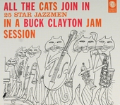 All the cats join in : In a Buck Clayton jam session