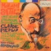 Mon ami Satie : textes originaux d'Eric Satie et musiques du même au piano