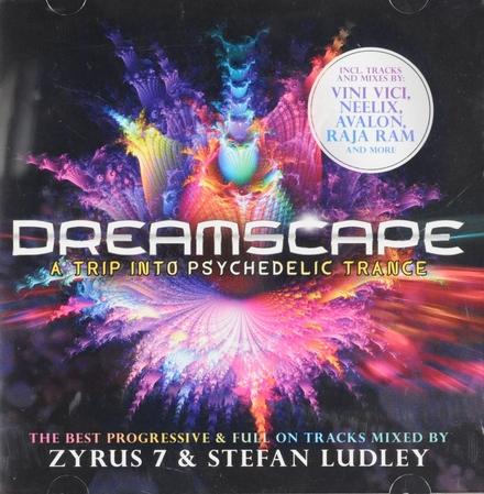 Dreamscape : A trip into psychedelic trance