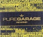 Pure garage rewind