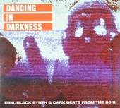 Dancing in darkness : EBM, black synth & dark beats from the 80's