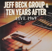 Jeff Beck Group & Ten Years After : Live 1969