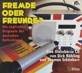 Fremde oder Freunde : Die englischen Originale der deutschen Kultschlager