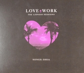 Love & work : the lioness sessions