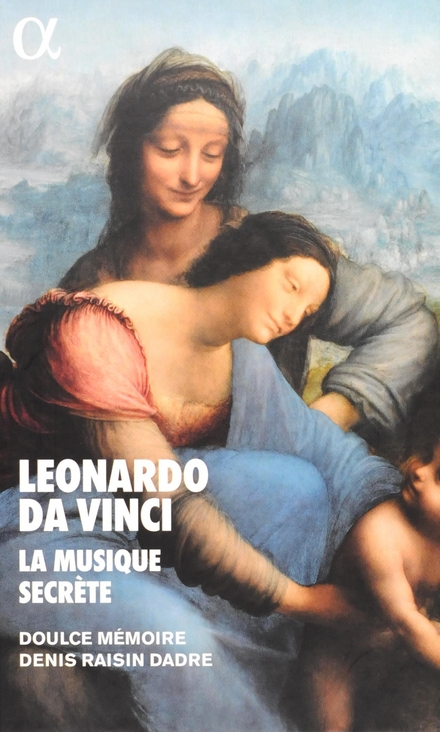 Leonardo da Vinci : la musique secrète