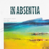 In absentia : Music by Iranian composers