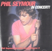 Phil Seymour archive series. vol.3