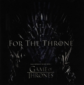 For the throne : music inspired by the HBO series Game of Thrones