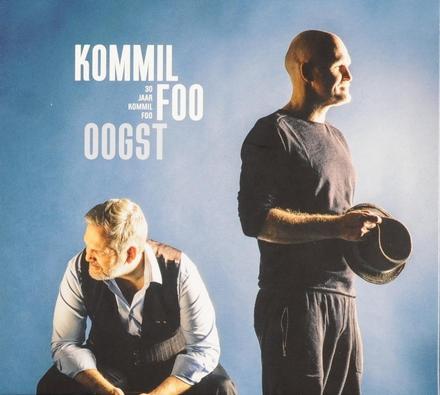 Oogst : 30 jaar Kommil Foo