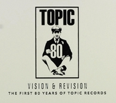 Vision & revision : the first 80 years of Topic Records