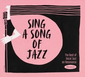 Sing a song of jazz : The best of vocal jazz on Resonance
