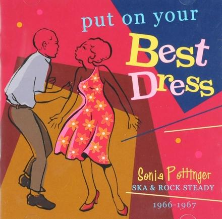 Put on your best dress : Sonia Pottinger ska & rock steady 1966-1967