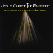 Jesus Christ the exorcist : A progressive rock musical by Neal Morse