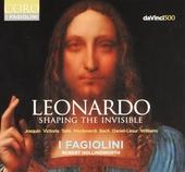 Leonardo : shaping the invisible : Josquin, Victoria, Tallis, Monteverdi, Bach, Daniel-Lesur, Williams