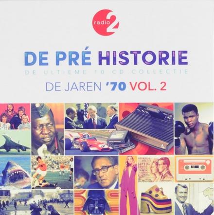 De pré historie : de jaren 70 : de ultieme 10 cd collectie. Vol. 2