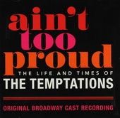 Ain't too proud : The life and times of The Temptations