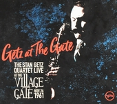 Getz at The Gate : the Stan Getz Quartet live at The Village Gate nov. 26 1961