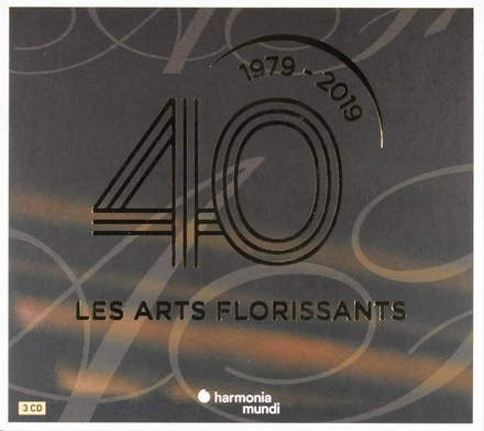 40 : les arts florissants 1979-2019
