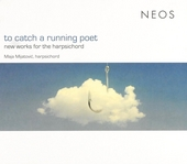 To catch a running poet : New works for the harpsichord