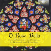 O rosa bella : mass by Gilles Joye and chansons by Dunstable and Bedyngham