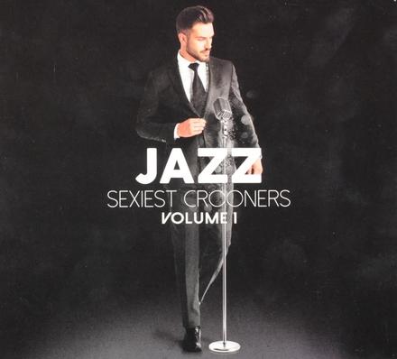 Jazz : sexiest crooners. Volume I