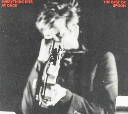 Everything hits at once : the best of Spoon