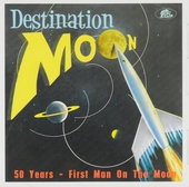 Destination moon : 50 years - first man on the moon