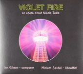 Violet fire : An opera about Nikola Tesla