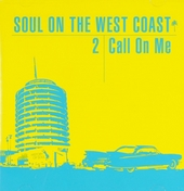 Call on me : Soul on the west coast. vol.2