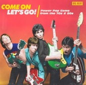 Come on let's go : power pop gems from the 70s & 80s