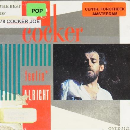 The best of Joe Cocker : Feelin' alright