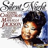 Silent night : gospel Christmas with Mahalia Jackson