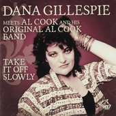Take it off slowly : Dana Gillespie meets Al Cook and his original Al Cook Band