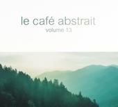 Le café abstrait. vol.13