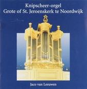 Jaco van Leeuwen bespeelt het Knipscheer-orgel in de Grote of St. Jeroenskerk te Noordwijk