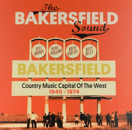 The Bakersfield sound : Country music capital of the west 1940-1974
