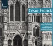 César Franck : John Challenger plays the organ of Salisbury Cathedral