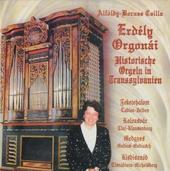 Erdély Orgonái : Historische Orgeln in Transsylvanien