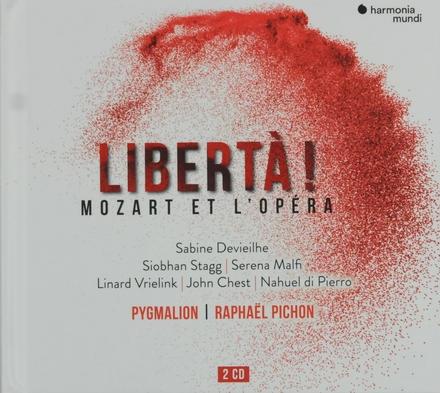 Libertà! : Mozart et l'opéra