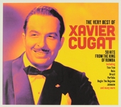 The very best of Xavier Cugat : 50 hits from the king of rumba