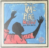 The time for peace is now : gospel music about us. vol. 2