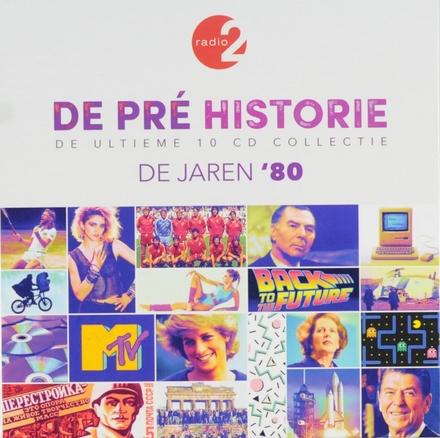 De pré historie : de jaren '80 : de ultieme 10 cd collectie