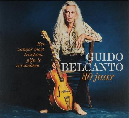 Een zanger moet trachten pijn te verzachten : 30 jaar Guido Belcanto