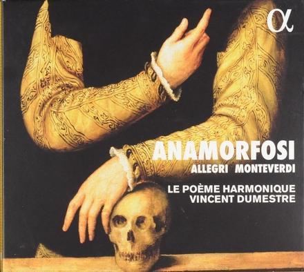 Anamorfosi : Allegri, Monteverdi