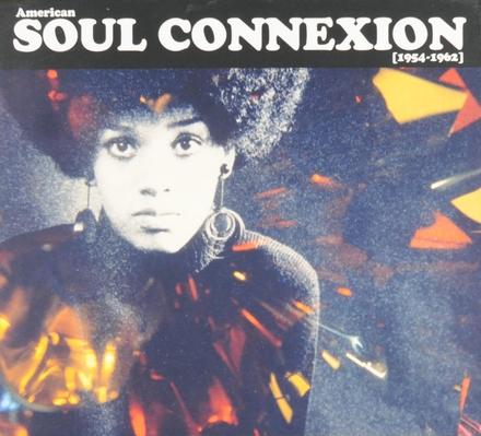 American soul connexion 1954-1962