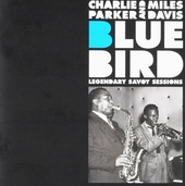 Blue bird : Legendary Savoy sessions