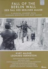Fall of the Berlin wall : A musical journey with Leonard Bernstein and Kurt Masur